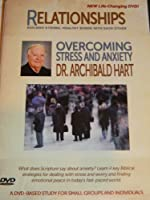 Overcoming Stress and Anxiety, Relationships - Building Strong, Healthy Bonds With Each Other