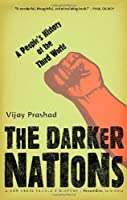 The Darker Nations: A People's History of the Third World (A New Press People's History)