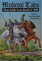 Medieval Tales: That Kids Can Read and Tell