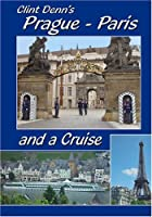 Clint Denn's Prague - Paris and a Cruise Aboard Amadeus Waterways Symphony Cruise Ship [並行輸入品]