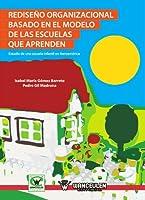 Rediseño organizacional basado en el modelo de las escuelas que aprenden : estudio de una escuela infantil en Iberoamérica