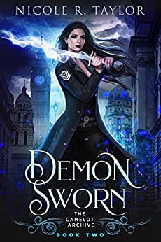 Demon Sworn (The Camelot Archive Book 2) by [R Taylor, Nicole]