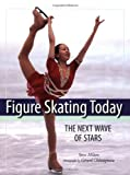 Figure Skating Today: The Next Wave of Stars