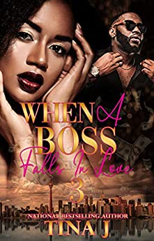 When A Boss Falls In Love 3 by [J, Tina]