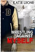 Wrestling Against Myself