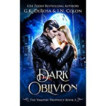 Dark Oblivion: The Vampire Prophecy Book 3