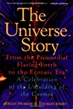 The Universe Story: From the Primordial Flaring Forth to the…
