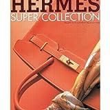 HERMES フールトゥ Herm〓s super collection (Cartop mook—ブランドモール・ワールドブランド・セレクション)