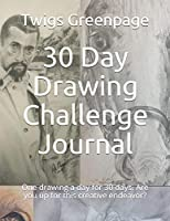 30 Day Drawing Challenge Journal: One drawing a day for 30 days. Are you up for this creative endeavor?