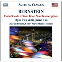Bernstein: Violin Sonata; Piano Trio; New Transcriptions by Opus Two, William Terwilliger, Andrew Cooperstock, Charles Bernard, Marin Mazzie (2010) Audio CD by Unknown (0100-01-01?