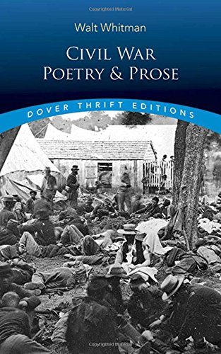 walt whitman and the civil war Walt whitman was born in 1819 and died in 1892, and the american civil war was the central event of his life whitman was a staunch unionist during the civil war whitman was a staunch unionist during the civil war.
