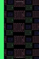 RUN RUN: Running Log Book Undated. Training Record Journal. Motivational Gift For Runners, Athletes, Kids, Coaches, Men & Women