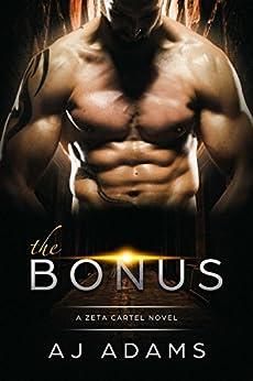 The Bonus (A Zeta Cartel Novel Book 1) by [Adams, AJ]