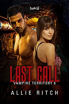 Last Call (Vampire Territory Book 6) by [Ritch, Allie]