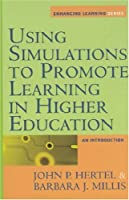 Using Simulations to Promote Learning in Higher Education: An Introduction (Enhancing Learning Series)