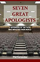 Seven Great Apologists
