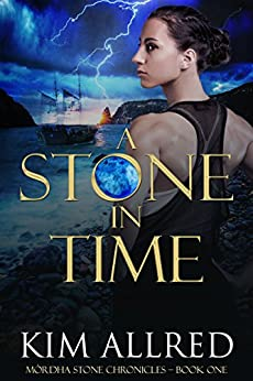 A Stone in Time: A time travel romantic adventure (Mórdha Stone Chronicles Book 1) by [Allred, Kim]