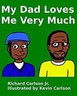 My Dad Loves Me Very Much by [Carlson, Richard]