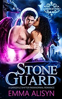 Stone Guard: Gargoyle Shifter Paranormal Romance (Warriors of Stone Book 2) by [Alisyn, Emma]