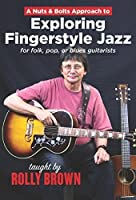 Nuts & Bolts Approach to Exploring Fingerstyle [DVD] [Import]