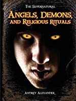 Angels, Demons, and Religious Rituals (The Supernatural)