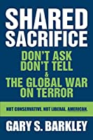 Shared Sacrifice: Don't Ask Don't Tell & the Global War on Terror