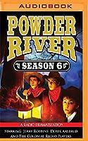 Powder River Season 6: A Radio Dramatization