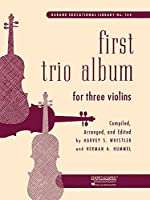 First Trio Album for Three Violins: In Elementary First Position