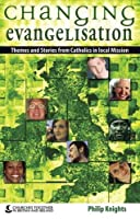 Changing Evangelisation: Themes and Stories from Catholics in Local Mission