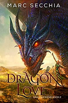 Dragonlove (Dragonfriend Book 2) by [Secchia, Marc]