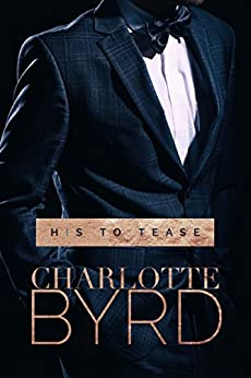 His to Tease: A Dark Romance by [Byrd, Charlotte]