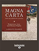 Magna Carta and Its Gifts to Canada: Democracy, Law, and Human Rights (Large Print 16pt)