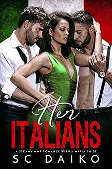 Her Italians: A steamy MMF romance with a Mafia twist by [Daiko, SC]