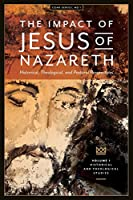 The Impact of Jesus of Nazareth: Historical, Theological, and Pastoral Perspectives (Cgar)