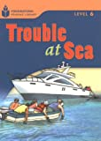 Trouble at Sea (Foundations Reading Library, Level 6)