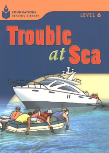 Trouble at Sea (Foundations Reading Library, Level 6)の詳細を見る