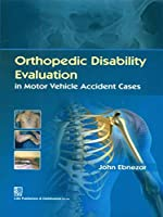 Orthopedic Disability Evaluation in Motor Vehicle Accident Cases