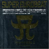 Super Eurobeat Presents: Ayu-Ro Mix 2 by Super Eurobeat Presents: Ayu-Ro Mix (2008-01-01)