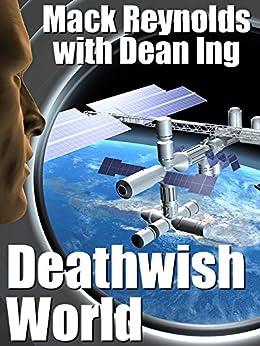 Deathwish World by [Reynolds, Mack, Ing, Dean]