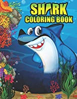 Shark Coloring Book: Shark coloring Book for Kids, toddlers, Baby, Adults, Favors.Teens, girls and Boys kids ages 2-8.