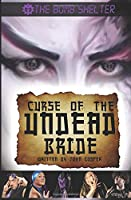The Bomb Shelter: Curse of the Undead Bride