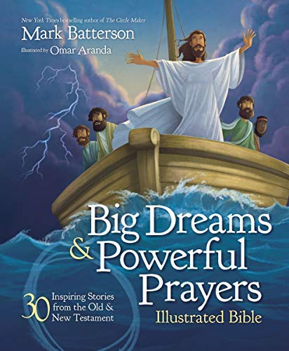 Big Dreams and Powerful Prayers Illustrated Bible: 30 Inspiring Stories from the Old and New Testament (English Edition)