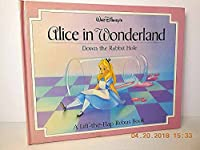 Walt Disney's Alice in Wonderland: Down the Rabbit Hole (A Life-The-Flap Rebus Book)