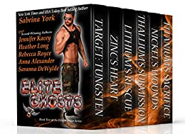 Elite Ghosts: Six-Novel Cohesive Military Romance Boxed Set (Elite Warriors Book 2) by [York, Sabrina, Kacey, Jennifer, Long, Heather, DeWylde, Saranna, Royce, Rebecca, Alexander, Anna]
