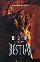 El derecho de las bestias / The right of the beasts (Latrama (Paperback))