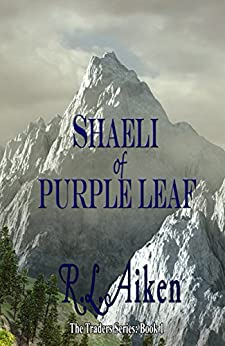 Shaeli of Purple Leaf (The Traders Book 1) by [Aiken, R.L.]