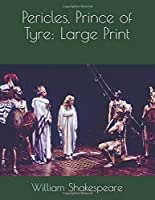 Pericles, Prince of Tyre: Large Print