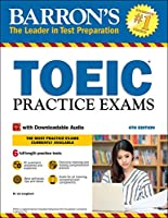TOEIC Practice Exams: With Downloadable Audio (Barron's Test Prep)