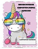 Unicorn Notebook Composition Journal Paper Kids: Unicorn Art Supplies For Girls Kids Books Kindergarten Story Composition Book 5/8 Inch Ruled