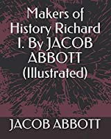 Makers of History  Richard I.  By JACOB ABBOTT (Illustrated)